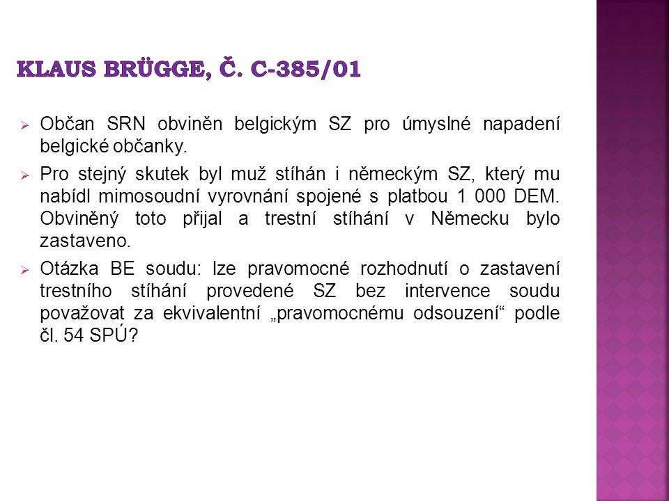  Občan SRN obviněn belgickým SZ pro úmyslné napadení belgické občanky.