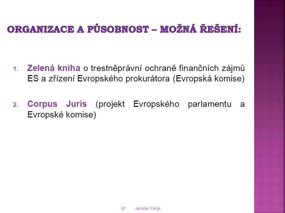 1. Zelená kniha o trestněprávní ochraně finančních zájmů ES a zřízení Evropského prokurátora (Evropská komise) 2. Corpus Juris (projekt Evropského par