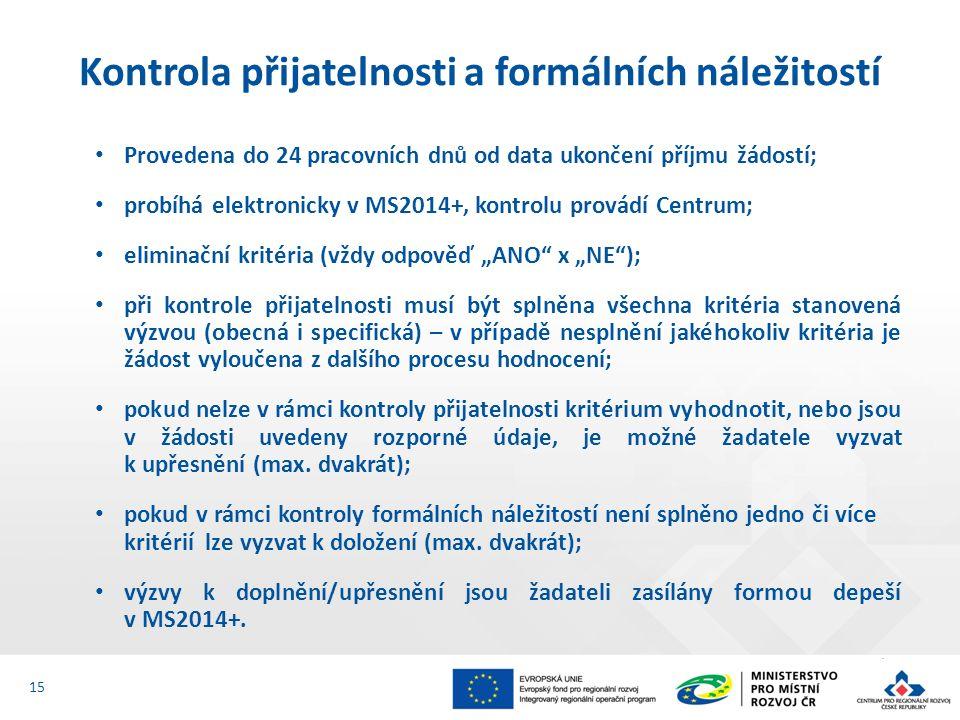"""Provedena do 24 pracovních dnů od data ukončení příjmu žádostí; probíhá elektronicky v MS2014+, kontrolu provádí Centrum; eliminační kritéria (vždy odpověď """"ANO x """"NE ); při kontrole přijatelnosti musí být splněna všechna kritéria stanovená výzvou (obecná i specifická) – v případě nesplnění jakéhokoliv kritéria je žádost vyloučena z dalšího procesu hodnocení; pokud nelze v rámci kontroly přijatelnosti kritérium vyhodnotit, nebo jsou v žádosti uvedeny rozporné údaje, je možné žadatele vyzvat k upřesnění (max."""