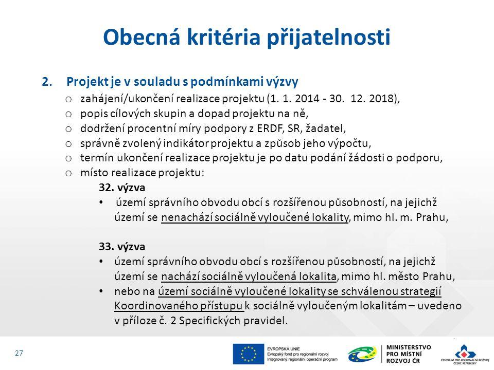 2.Projekt je v souladu s podmínkami výzvy o zahájení/ukončení realizace projektu (1. 1. 2014 - 30. 12. 2018), o popis cílových skupin a dopad projektu