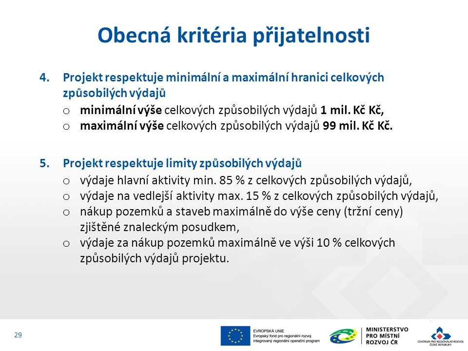 4.Projekt respektuje minimální a maximální hranici celkových způsobilých výdajů o minimální výše celkových způsobilých výdajů 1 mil. Kč Kč, o maximáln