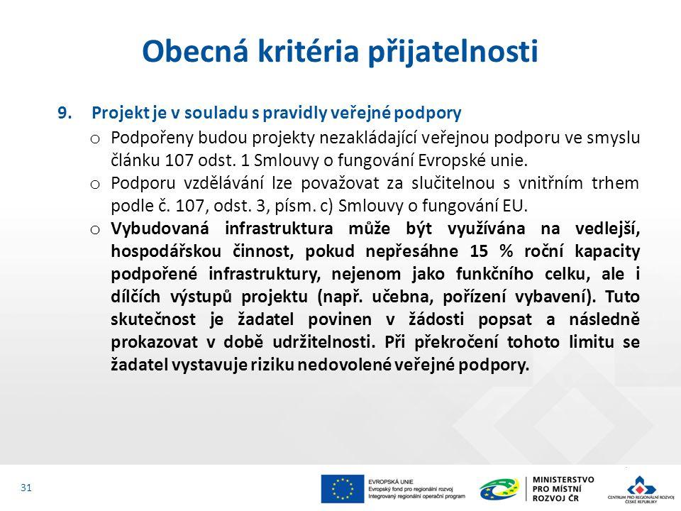 9.Projekt je v souladu s pravidly veřejné podpory o Podpořeny budou projekty nezakládající veřejnou podporu ve smyslu článku 107 odst.