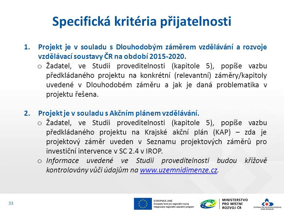 1.Projekt je v souladu s Dlouhodobým záměrem vzdělávání a rozvoje vzdělávací soustavy ČR na období 2015-2020. o Žadatel, ve Studii proveditelnosti (ka