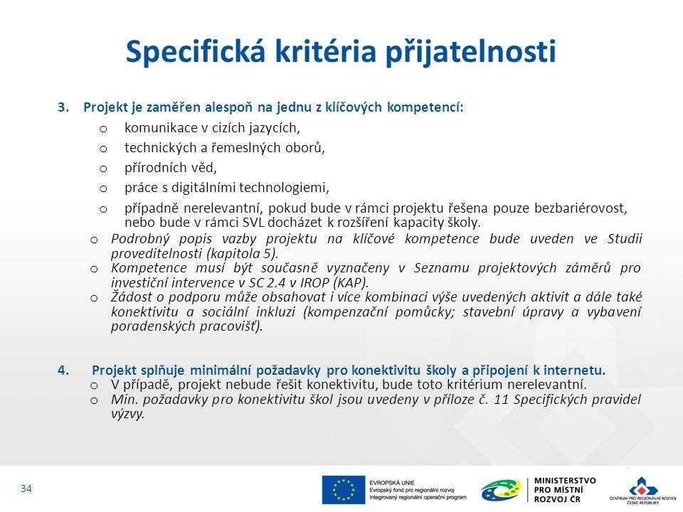 3. Projekt je zaměřen alespoň na jednu z klíčových kompetencí: o komunikace v cizích jazycích, o technických a řemeslných oborů, o přírodních věd, o p