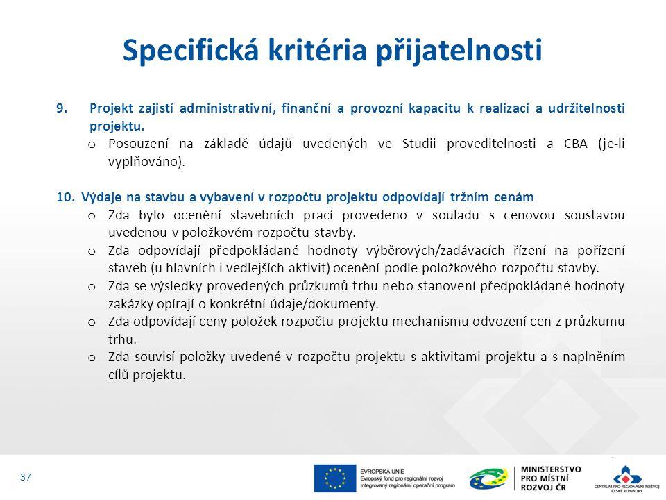 9.Projekt zajistí administrativní, finanční a provozní kapacitu k realizaci a udržitelnosti projektu. o Posouzení na základě údajů uvedených ve Studii