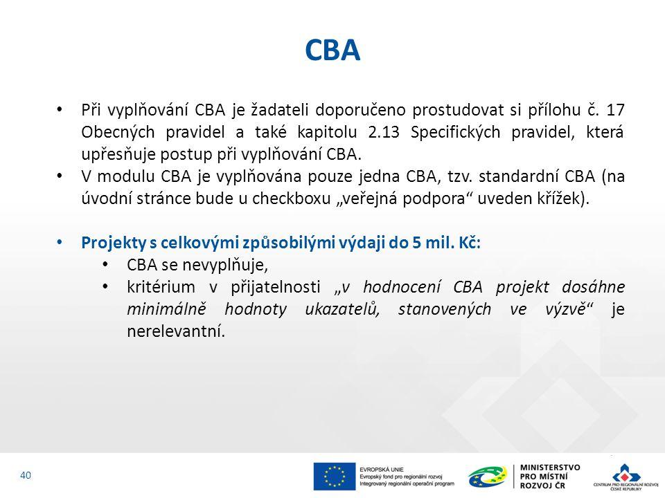 Při vyplňování CBA je žadateli doporučeno prostudovat si přílohu č. 17 Obecných pravidel a také kapitolu 2.13 Specifických pravidel, která upřesňuje p
