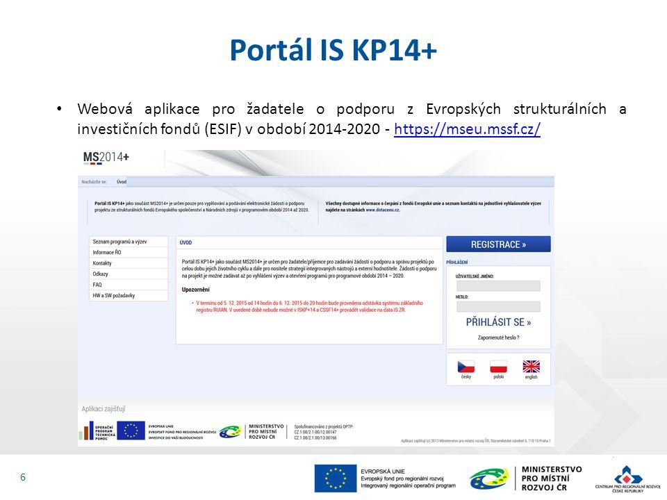 Portál IS KP14+ 6 Webová aplikace pro žadatele o podporu z Evropských strukturálních a investičních fondů (ESIF) v období 2014-2020 - https://mseu.mss