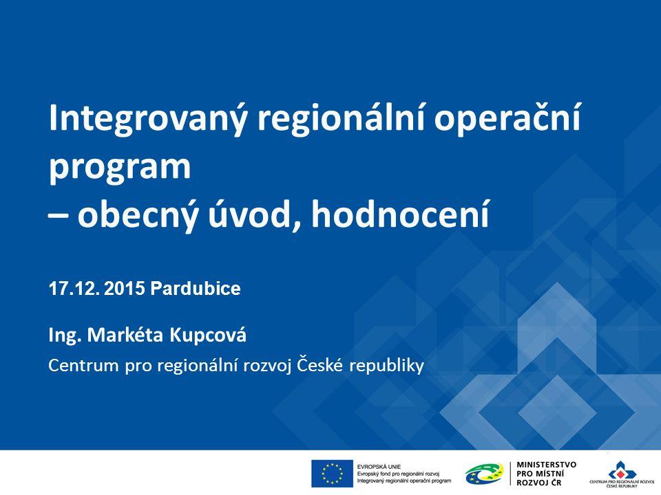 Integrovaný regionální operační program – obecný úvod, hodnocení 17.12.