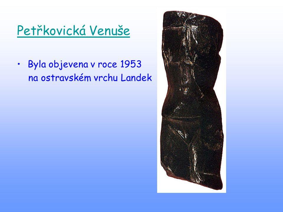 Petřkovická Venuše Byla objevena v roce 1953 na ostravském vrchu Landek