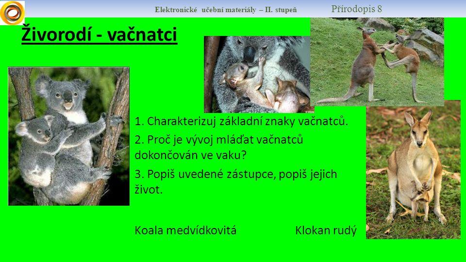 Elektronické učební materiály – II.stupeň Přírodopis 8 Živorodí - vačnatci 1.