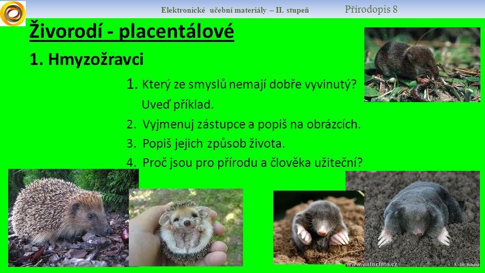 Elektronické učební materiály – II.stupeň Přírodopis 8 Živorodí - placentálové 1.