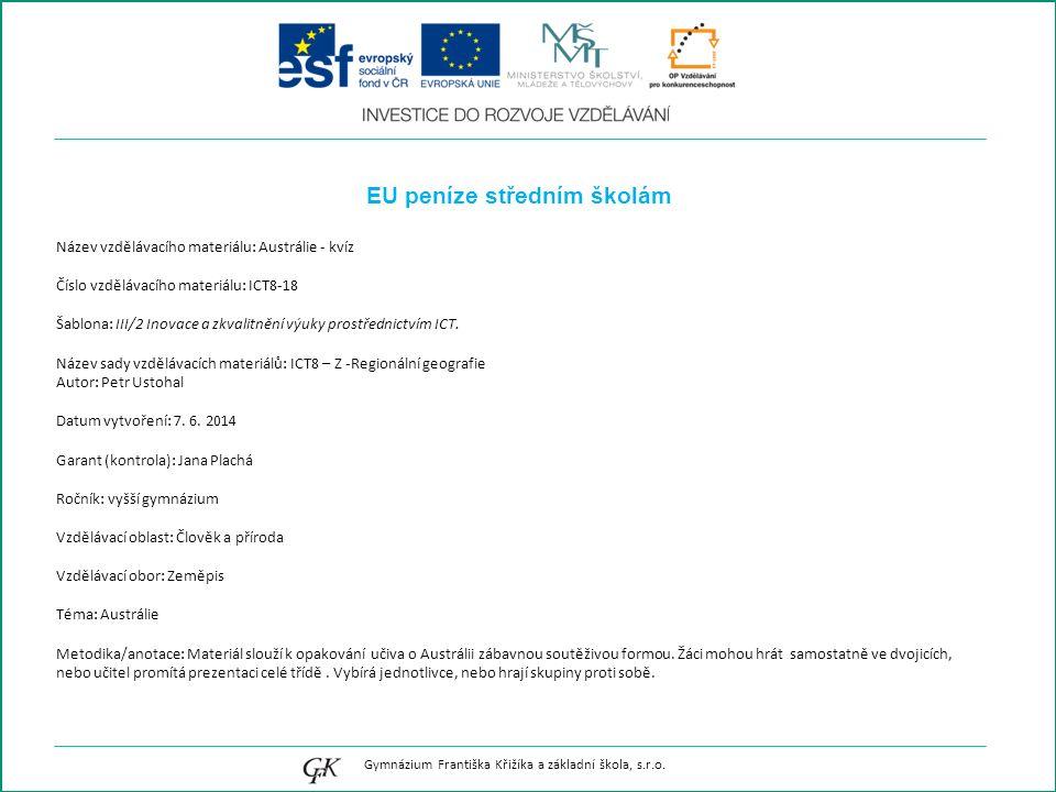 EU peníze středním školám Název vzdělávacího materiálu: Austrálie - kvíz Číslo vzdělávacího materiálu: ICT8-18 Šablona: III/2 Inovace a zkvalitnění výuky prostřednictvím ICT.