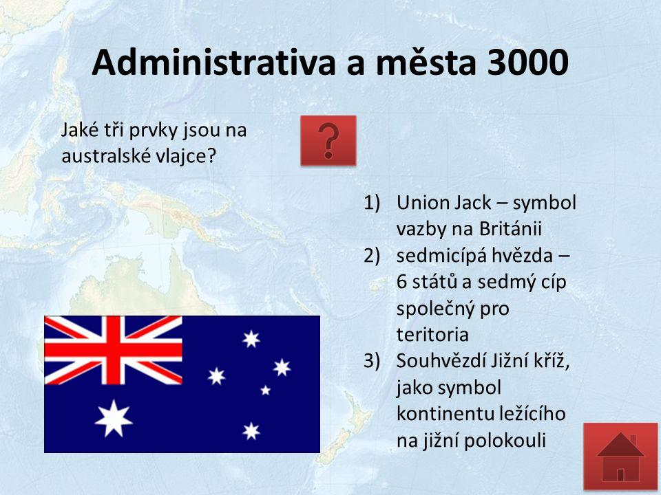 Administrativa a města 3000 Jaké tři prvky jsou na australské vlajce.