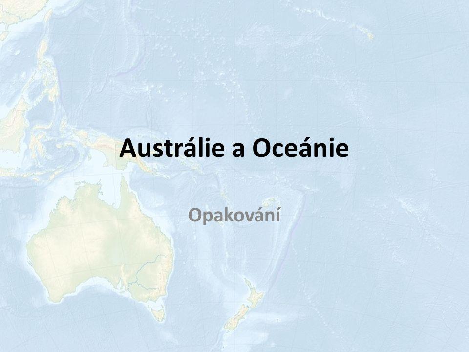 Austrálie a Oceánie Opakování