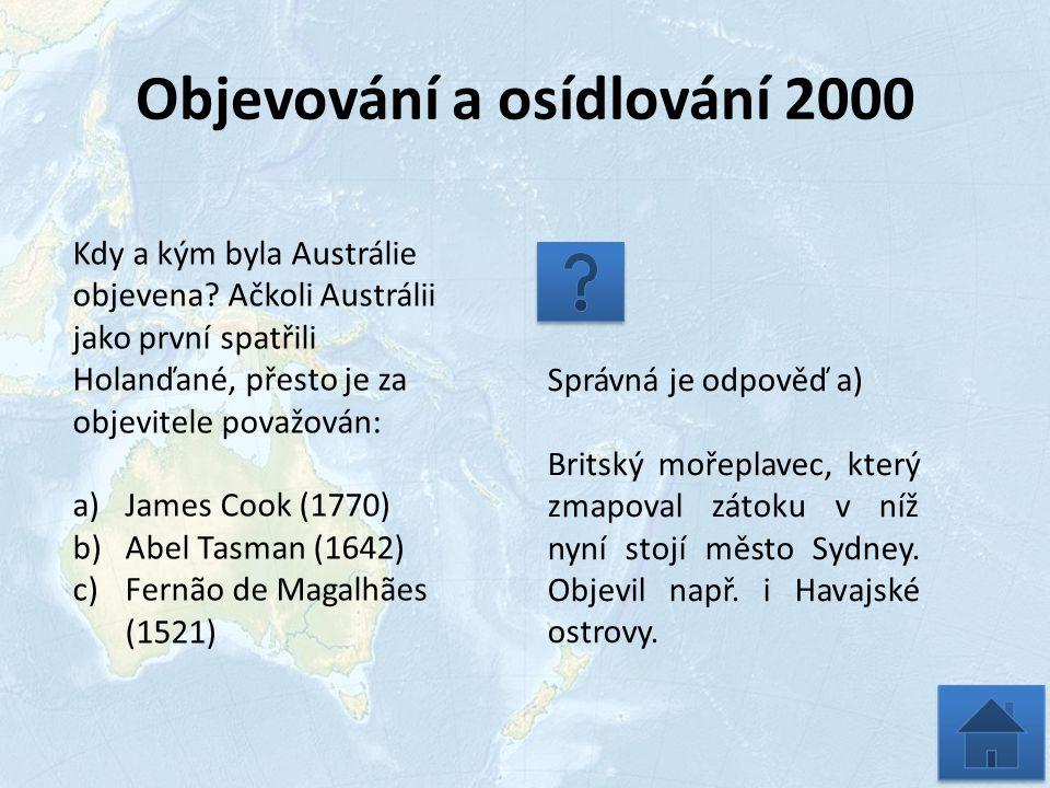 Objevování a osídlování 2000 Kdy a kým byla Austrálie objevena.