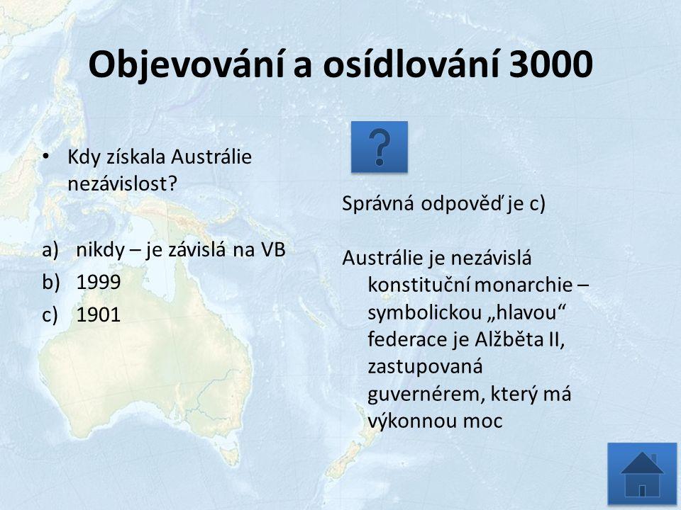 Objevování a osídlování 3000 Kdy získala Austrálie nezávislost.