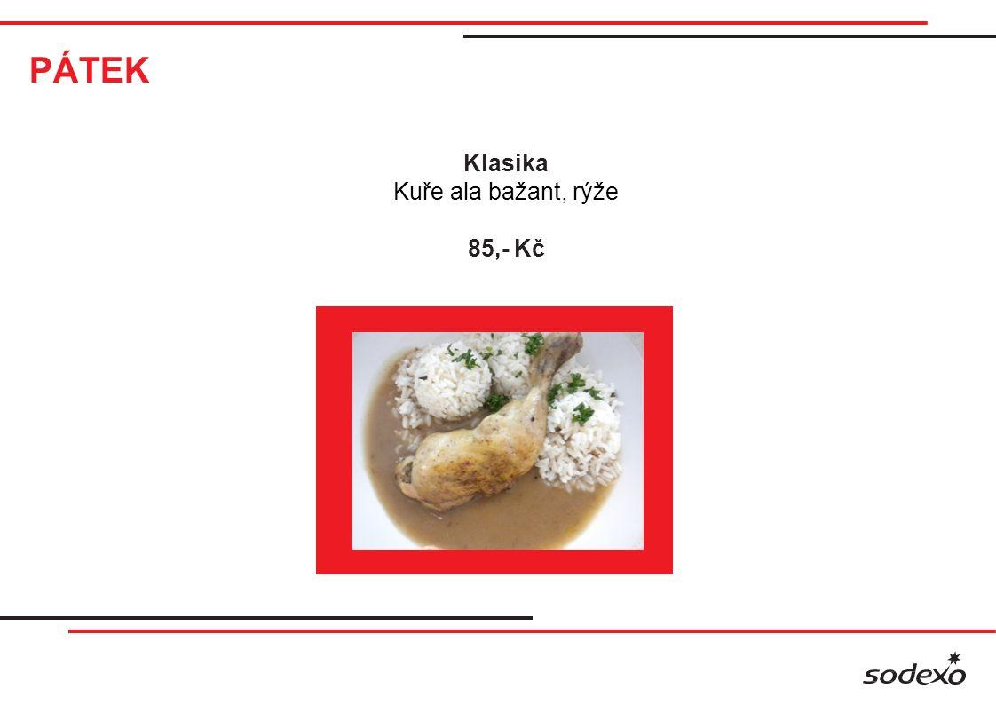 PÁTEK Vital bar Kuřecí stehenní maso na gyros koření Krůtí prsíčka v hořčičné omáčce Lunch Kuřecí prsíčka po italsku Vepřové medailonky na žampionech Holandský řízek 28,50 Kč / 100g