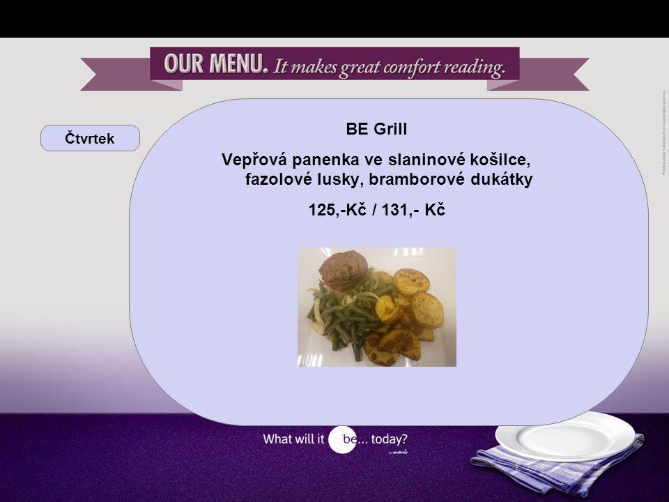 Čtvrtek BE yourself Kančí guláš, bramboráčky, brokolice Kuřecí kousky s feferonkami a bazalkou, kari rýže, dušená dýně KB 28,81 Kč / cizí 31,- Kč / 100g