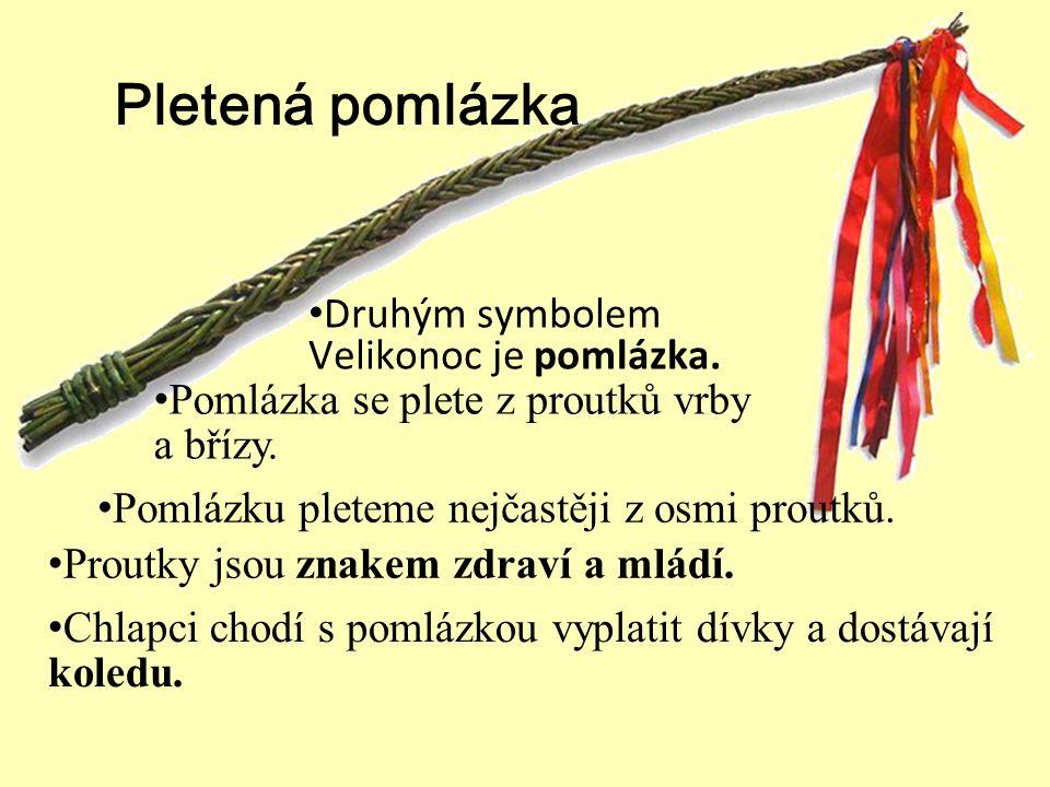 Pletená pomlázka Druhým symbolem Velikonoc je pomlázka. Pomlázku pleteme nejčastěji z osmi proutků. Pomlázka se plete z proutků vrby a břízy. Chlapci
