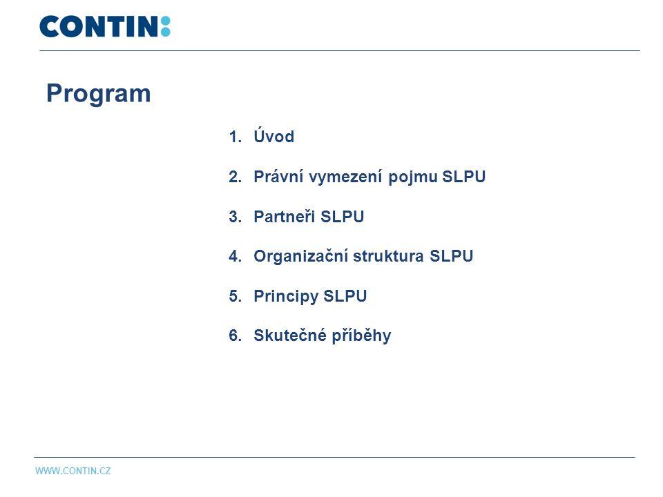 Program WWW.CONTIN.CZ 1.Úvod 2.Právní vymezení pojmu SLPU 3.Partneři SLPU 4.Organizační struktura SLPU 5.Principy SLPU 6.Skutečné příběhy
