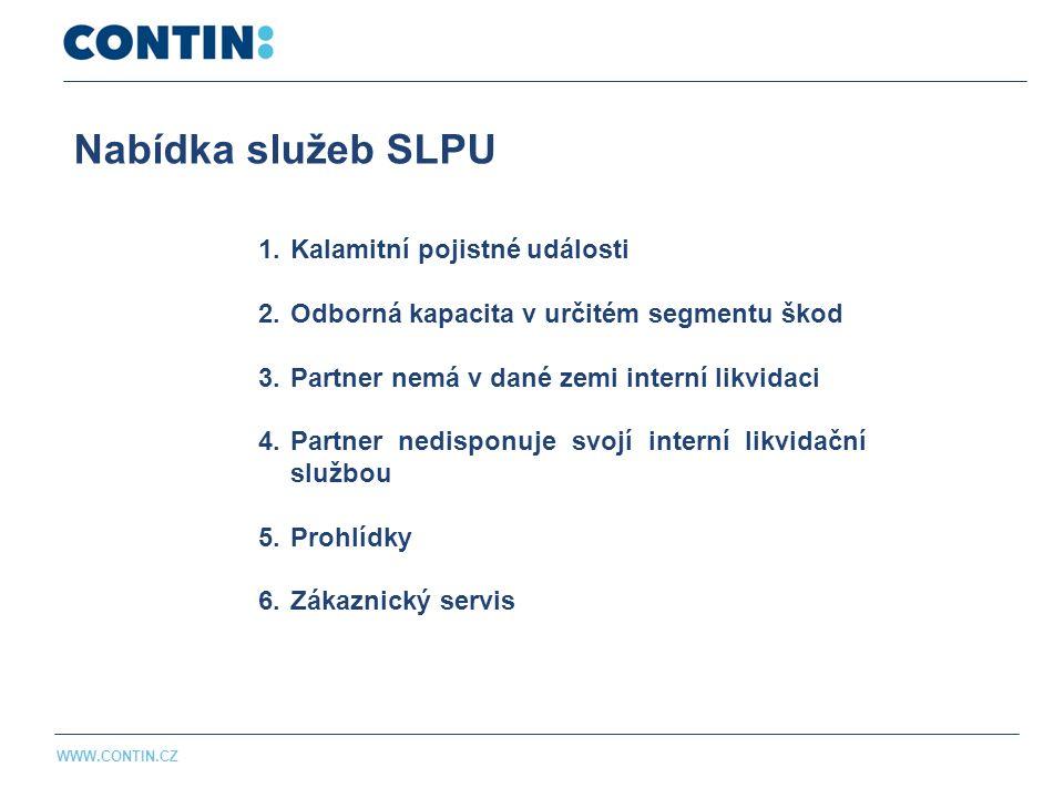 Nabídka služeb SLPU WWW.CONTIN.CZ 1.Kalamitní pojistné události 2.Odborná kapacita v určitém segmentu škod 3.Partner nemá v dané zemi interní likvidaci 4.Partner nedisponuje svojí interní likvidační službou 5.Prohlídky 6.Zákaznický servis