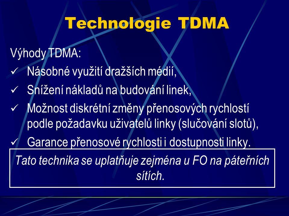 """Technologie TDMA Je to technika umožňující zvýšit hustotu datového toku na vysokopropustných médiích (FO, WiFi), Na vstupu jsou data od uživatelů linky multiplexory vklíčována do rámců, dělených na """"sloty , Každý uživatel je vždy přiřazen určitému slotu, který mu garantuje potřebnou přenosovou rychlost."""