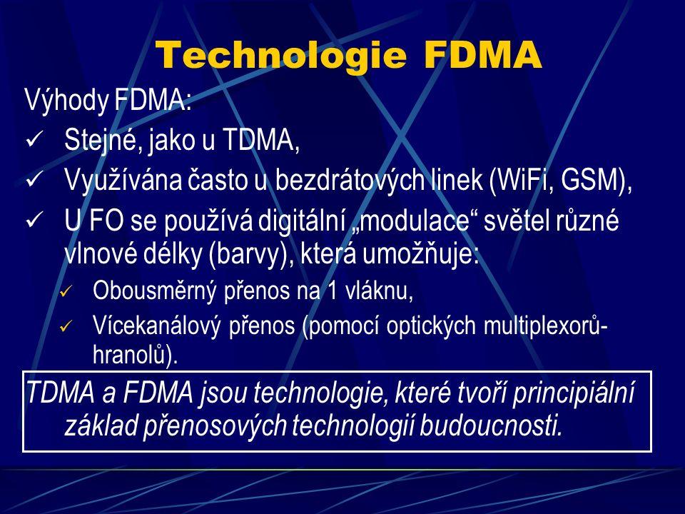 """Technologie FDMA Je to technika obdobná TDMA, avšak každý uživatel má k dispozici určité kmitočtové pásmo (v rámci subnosných), Na vstupu jsou data uživatelů linky """"modulována na vlastní subnosnou a společně smíchána do jednoho přenosového pásma, Rychlost přenosu je každému uživateli garantována šířkou pásma subnosné, která je mu přiřazena."""
