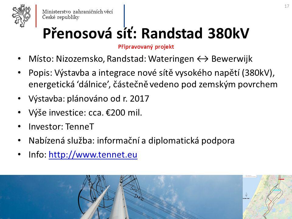 Přenosová síť: Randstad 380kV Připravovaný projekt Místo: Nizozemsko, Randstad: Wateringen ↔ Bewerwijk Popis: Výstavba a integrace nové sítě vysokého
