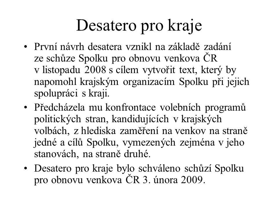 První návrh desatera vznikl na základě zadání ze schůze Spolku pro obnovu venkova ČR v listopadu 2008 s cílem vytvořit text, který by napomohl krajským organizacím Spolku při jejich spolupráci s kraji.