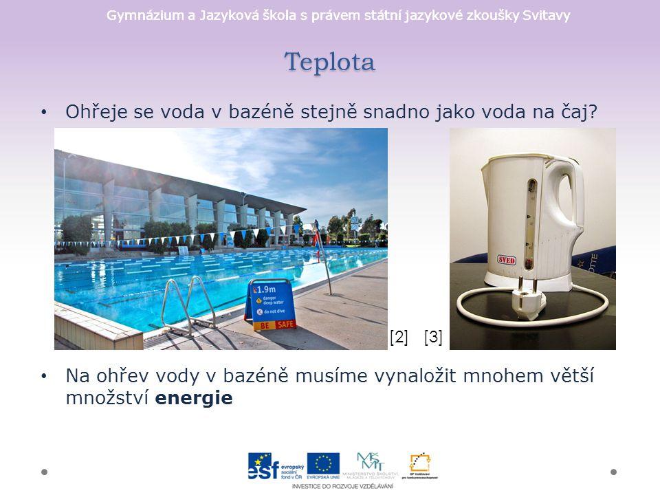 Gymnázium a Jazyková škola s právem státní jazykové zkoušky Svitavy Teplota Ohřeje se voda v bazéně stejně snadno jako voda na čaj.