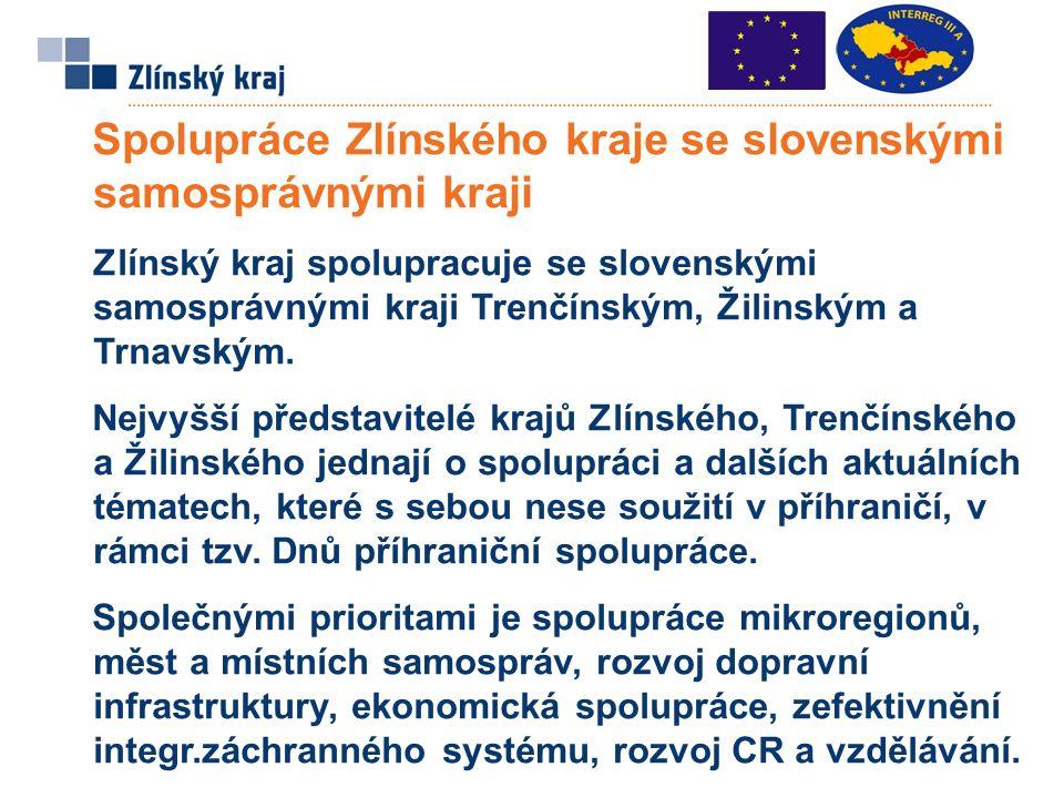 Spolupráce Zlínského kraje se slovenskými samosprávnými kraji Zlínský kraj spolupracuje se slovenskými samosprávnými kraji Trenčínským, Žilinským a Trnavským.