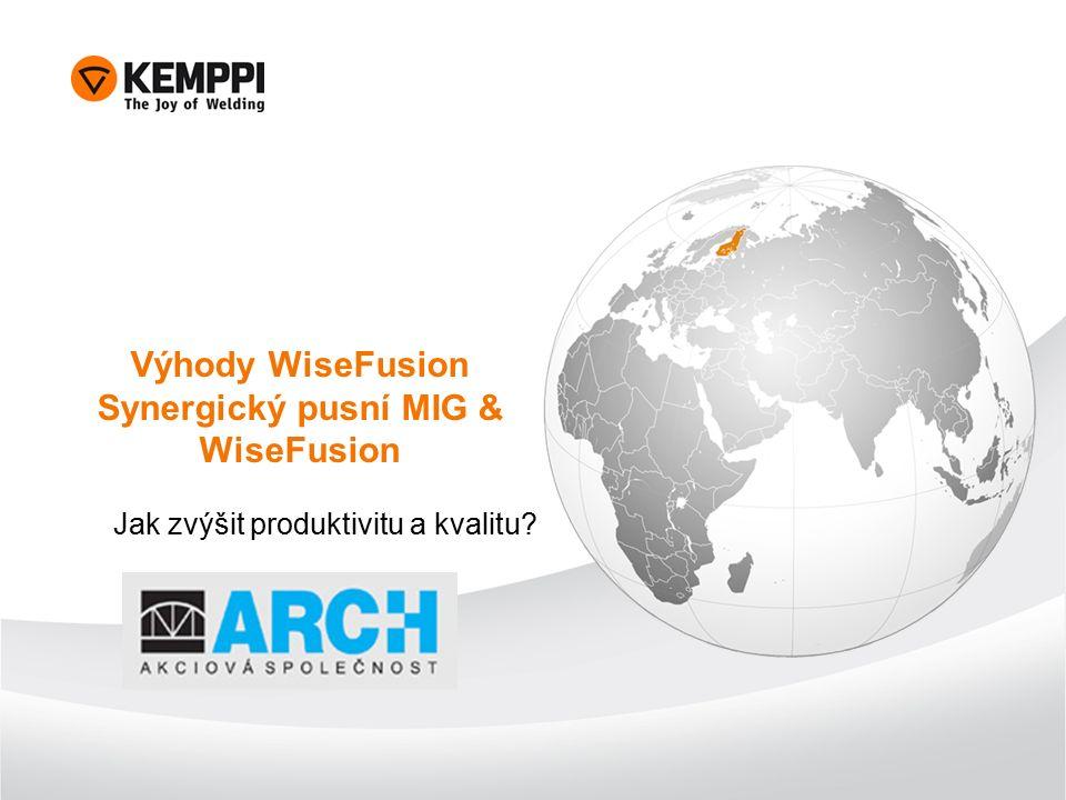 Výhody WiseFusion Synergický pusní MIG & WiseFusion Jak zvýšit produktivitu a kvalitu