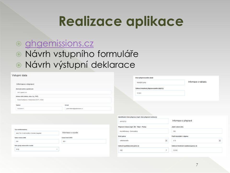  ghgemissions.cz ghgemissions.cz  Návrh vstupního formuláře  Návrh výstupní deklarace Realizace aplikace 7