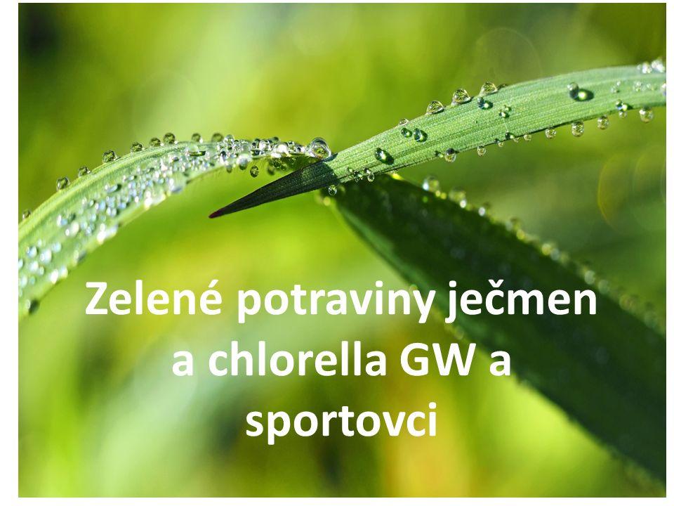Zelené potraviny – ječmen a chlorella GW a sportovci Zelené potraviny ječmen a chlorella GW a sportovci