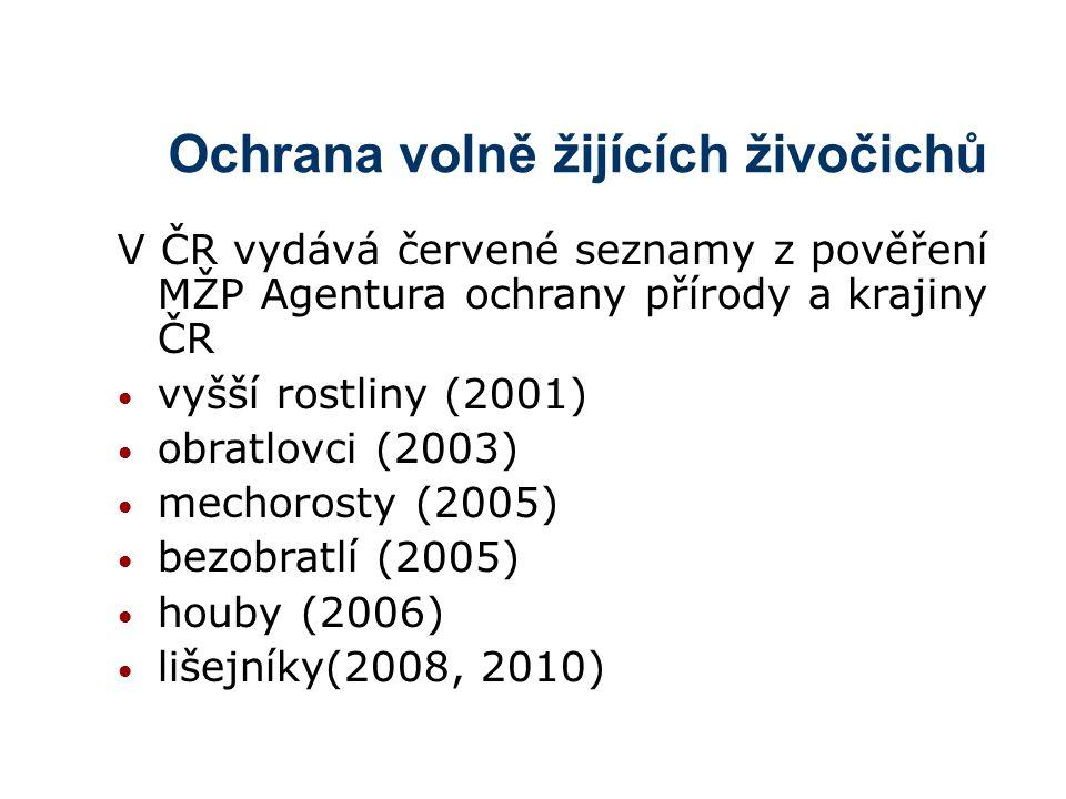 Ochrana volně žijících živočichů V ČR vydává červené seznamy z pověření MŽP Agentura ochrany přírody a krajiny ČR vyšší rostliny (2001) obratlovci (2003) mechorosty (2005) bezobratlí (2005) houby (2006) lišejníky(2008, 2010)