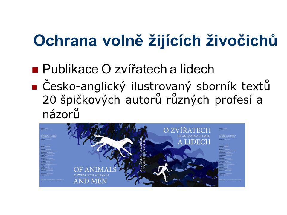 Ochrana volně žijících živočichů Publikace O zvířatech a lidech Česko-anglický ilustrovaný sborník textů 20 špičkových autorů různých profesí a názorů