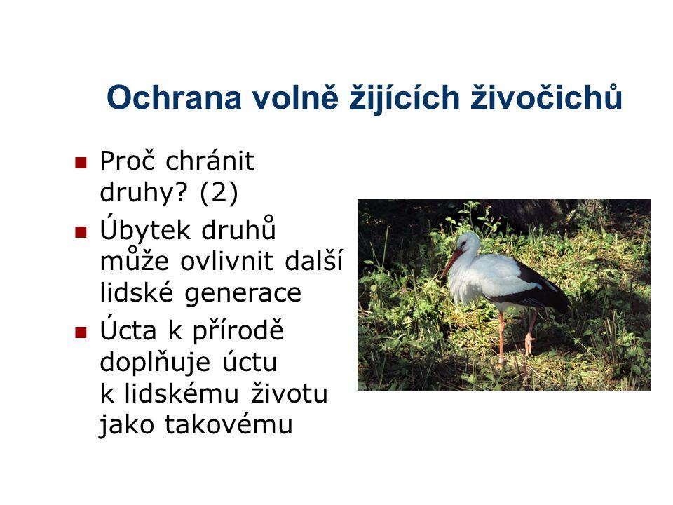 Ochrana volně žijících živočichů Ohniskové druhy Nejcitlivější druhy k činitelům vnějšího prostředí (kupř.