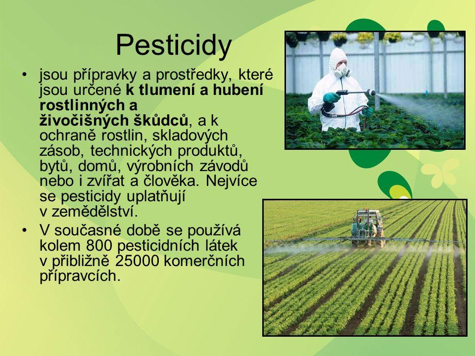 Pesticidy jsou přípravky a prostředky, které jsou určené k tlumení a hubení rostlinných a živočišných škůdců, a k ochraně rostlin, skladových zásob, t