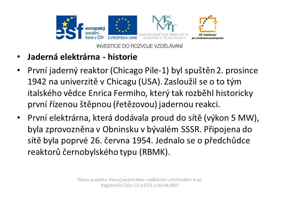 Název projektu: Rozvoj technického vzdělávání v Jihočeském kraji Registrační číslo: CZ.1.07/1.1.00/44.0007 Schéma jaderné elektrárny Temelín