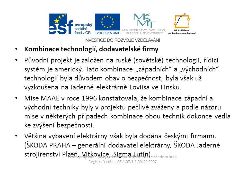 Název projektu: Rozvoj technického vzdělávání v Jihočeském kraji Registrační číslo: CZ.1.07/1.1.00/44.0007 Kombinace technologií, dodavatelské firmy Původní projekt je založen na ruské (sovětské) technologii, řídicí systém je americký.