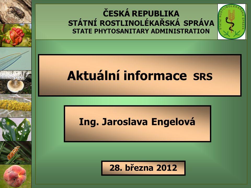 ČESKÁ REPUBLIKA STÁTNÍ ROSTLINOLÉKAŘSKÁ SPRÁVA STATE PHYTOSANITARY ADMINISTRATION Ing.