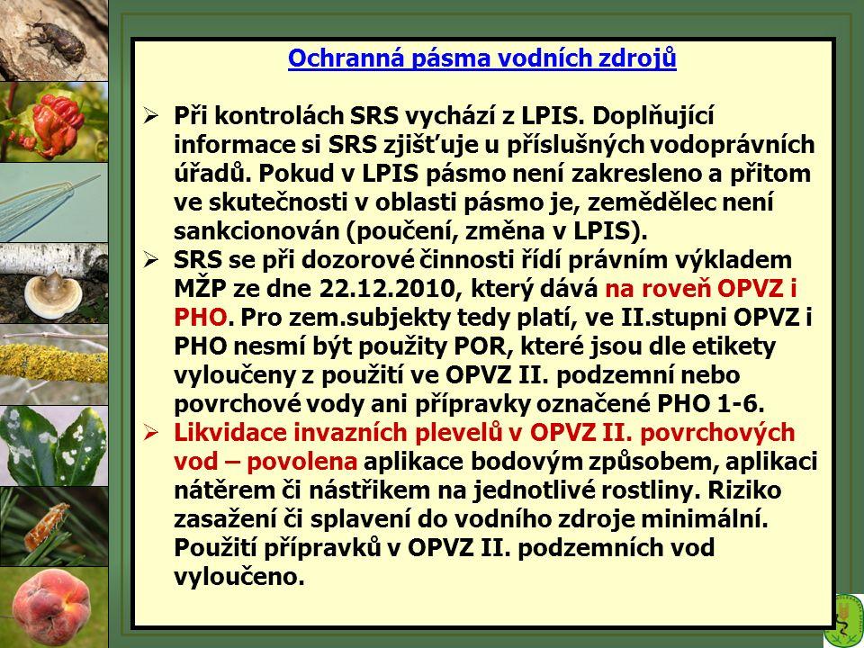  Při kontrolách SRS vychází z LPIS. Doplňující informace si SRS zjišťuje u příslušných vodoprávních úřadů. Pokud v LPIS pásmo není zakresleno a přito