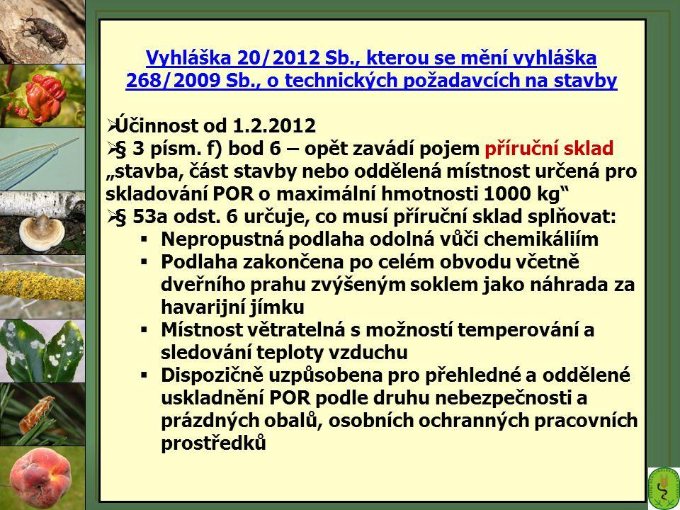 Vyhláška 20/2012 Sb., kterou se mění vyhláška 268/2009 Sb., o technických požadavcích na stavby  Účinnost od 1.2.2012  § 3 písm. f) bod 6 – opět zav
