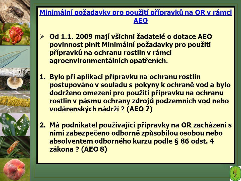 Minimální požadavky pro použití přípravků na OR v rámci AEO  Od 1.1. 2009 mají všichni žadatelé o dotace AEO povinnost plnit Minimální požadavky pro