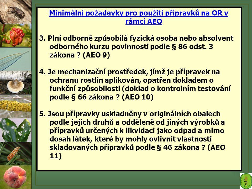 Minimální požadavky pro použití přípravků na OR v rámci AEO 3. Plní odborně způsobilá fyzická osoba nebo absolvent odborného kurzu povinnosti podle §
