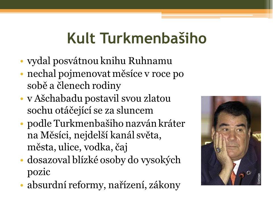 Kult Turkmenbašiho vydal posvátnou knihu Ruhnamu nechal pojmenovat měsíce v roce po sobě a členech rodiny v Ašchabadu postavil svou zlatou sochu otáčející se za sluncem podle Turkmenbašiho nazván kráter na Měsíci, nejdelší kanál světa, města, ulice, vodka, čaj dosazoval blízké osoby do vysokých pozic absurdní reformy, nařízení, zákony