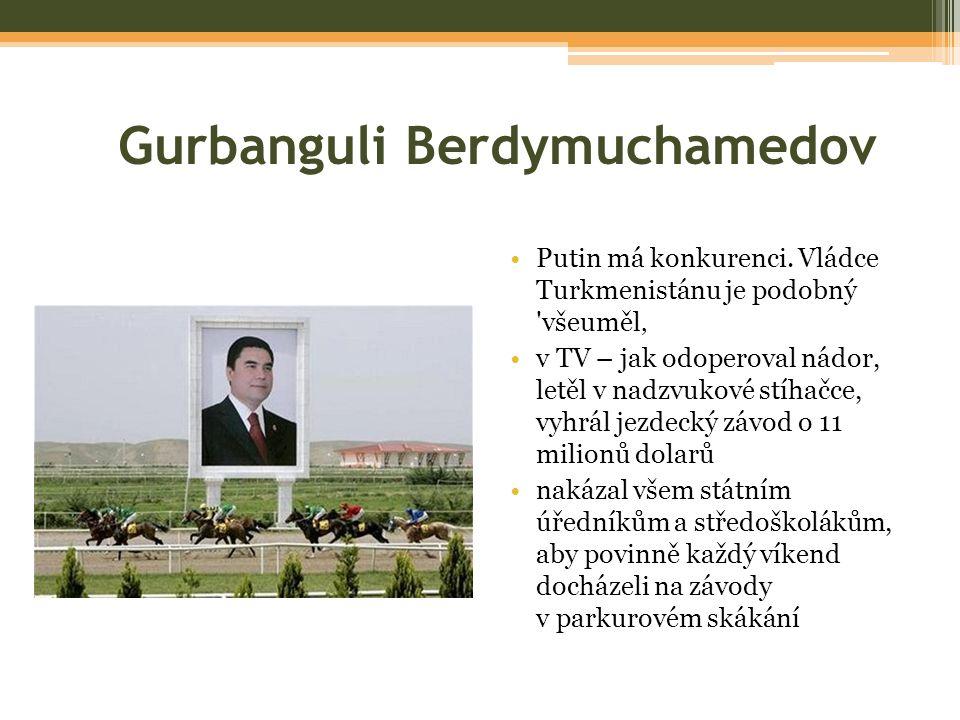 Gurbanguli Berdymuchamedov Putin má konkurenci.