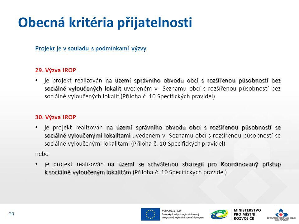 Projekt je v souladu s podmínkami výzvy 29. Výzva IROP na území správního obvodu obcí s rozšířenou působností bez sociálně vyloučených lokalit je proj