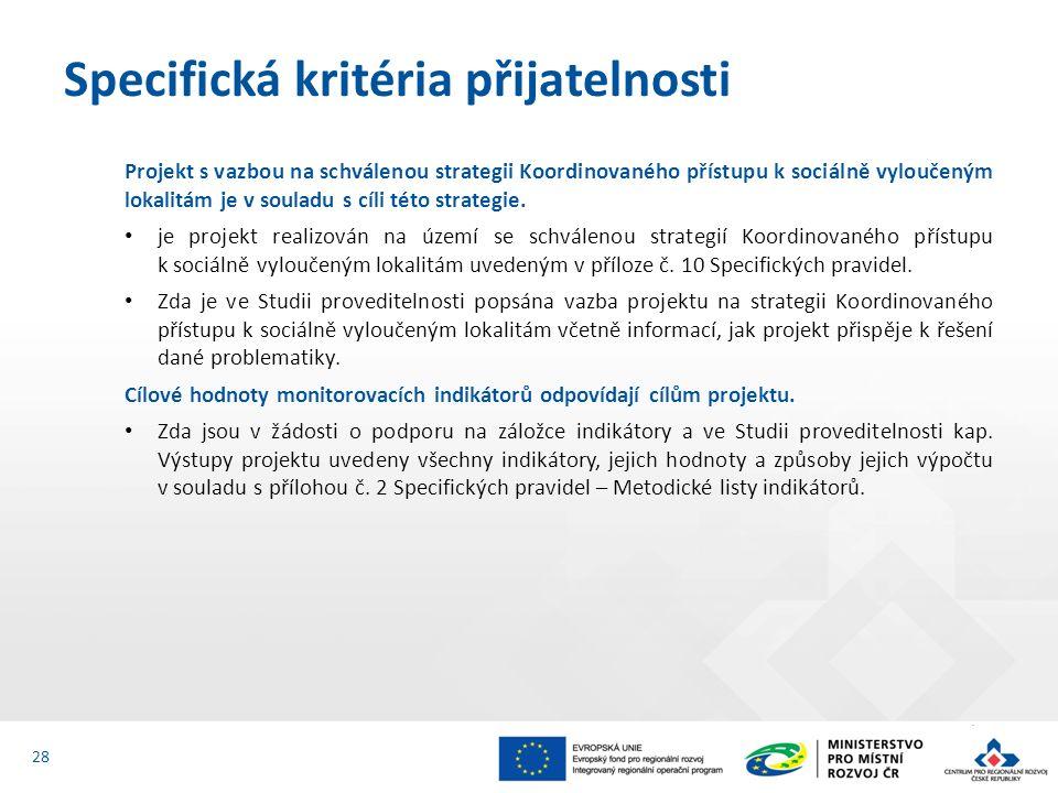 Projekt s vazbou na schválenou strategii Koordinovaného přístupu k sociálně vyloučeným lokalitám je v souladu s cíli této strategie. je projekt realiz
