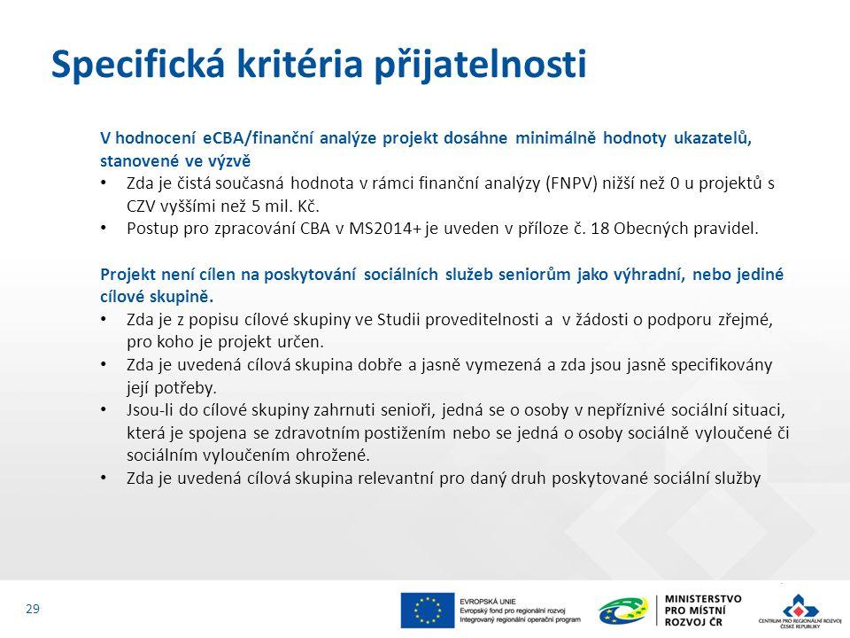 V hodnocení eCBA/finanční analýze projekt dosáhne minimálně hodnoty ukazatelů, stanovené ve výzvě Zda je čistá současná hodnota v rámci finanční analý